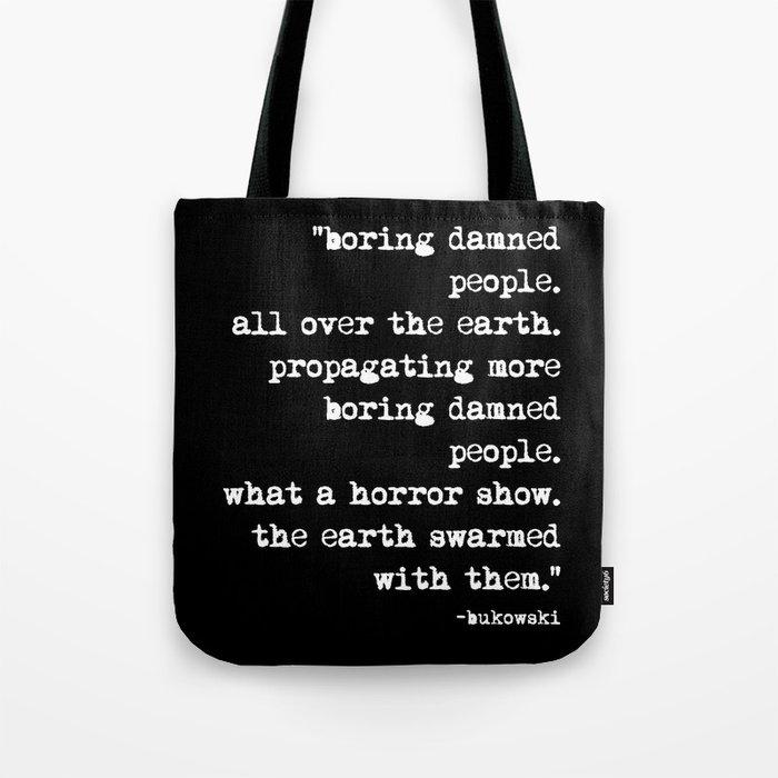 Charles Bukowski Typewriter White Font Quote People Tote Bag