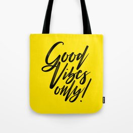 Good Vibes Only! (Black on Yellow) Tote Bag