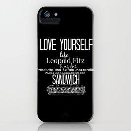 Love Yourself like Leopold Fitz Loves his Prosciutto and Buffalo Mozzarella Sandwich - AoS iPhone Case