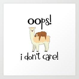 I Don't Care Sloth Llama Lover Sarcasm Sarcastic Misanthrope Art Print