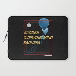 Sudden Overwhelming Sadness Laptop Sleeve