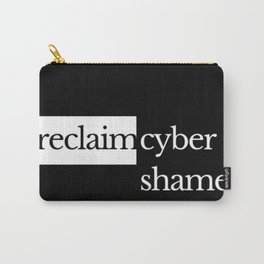 Reclaim Cyber Shame Carry-All Pouch