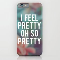 I Feel So Pretty Slim Case iPhone 6s