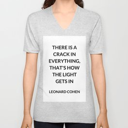 There Is a Crack in Everything, That's How the Light Gets In: Leonard Cohen Unisex V-Neck
