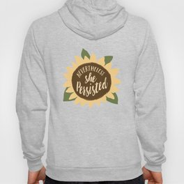 nevertheless she persisted sunflower Hoody
