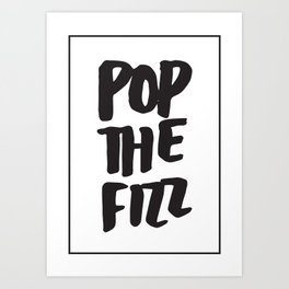 Pop The Fizz Art Print