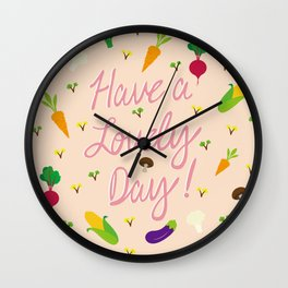 Have a Lovely Day | Vegetable Garden Wall Clock