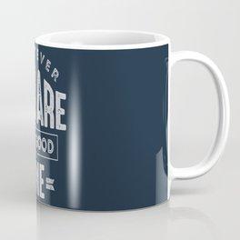 Be a Good One - Motivation Coffee Mug