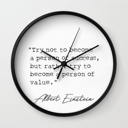 Try not to become a person of success.. Wall Clock