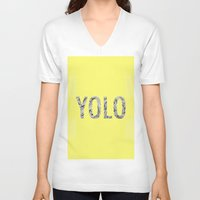 yolo V-neck T-shirts featuring yolo by terezamc.