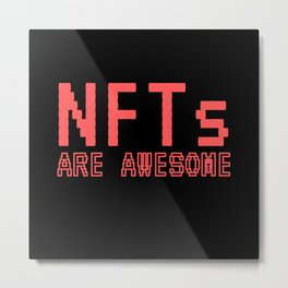 NFTs Are Awesome Non-Fungible Token Metal Print
