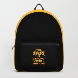 The Sass Is Strong Funny Quote Backpack