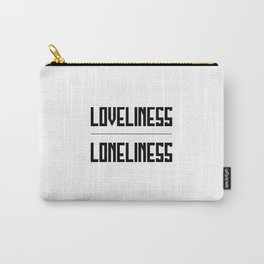 loveliness / loneliness Carry-All Pouch