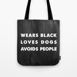 Wears black loves dogs avoids people Tote Bag
