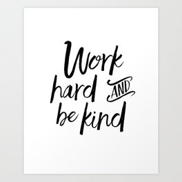 PRINTABLE Art, Work Hard And Be Kind,Motivational Quote,Work Hard Play Hard,Office Sign,Workout Quot Art Print