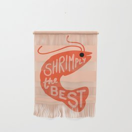 Shrimply the Best Wall Hanging