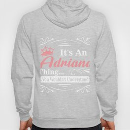 First Name T-Shirt Adriana Personalized Birthday Gift Hoody
