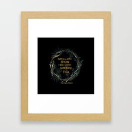 Instead of being afraid, I could become something to fear. The Cruel Prince Framed Art Print