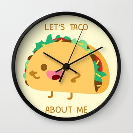 Self Centered Taco Wall Clock