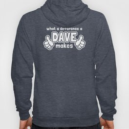 What A Difference A Dave Makes Hoody