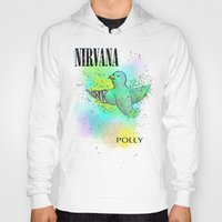 nirvana Hoodies featuring polly / nirvana by Dan Solo Galleries