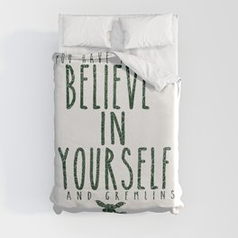 Believe in yourself and... Duvet Cover
