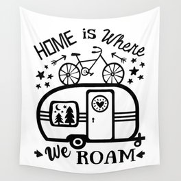 Home Is Where We Roam Rv Camper Road Trip Wall Tapestry