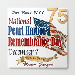 National Pearl Harbor Remembrance Day Poster: 75th Anniversary Metal Print