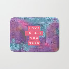 LOVE IS ALL YOU NEED Bath Mat