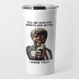 Tell Me How Disc Brakes Are Better Travel Mug