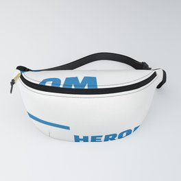 Police Officer Mom Most People Never Meet Heroes For A Mom Fanny Pack