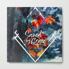 Saved by Grace Ephesians 2:8 Metal Print