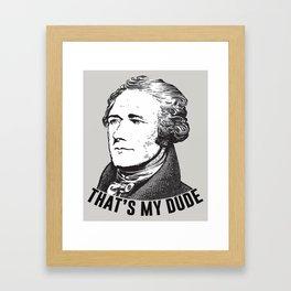 That's My Dude Framed Art Print