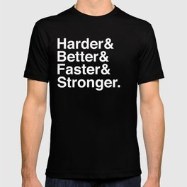 Harder, Better, Faster, Stronger. (Daft Punk) T-shirt