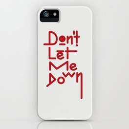 DON'T LET ME DOWN iPhone Case