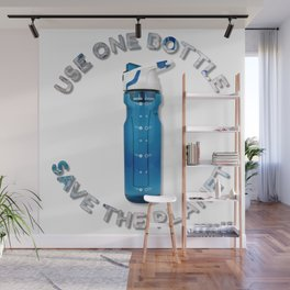 Use One Bottle Save The Planet Wall Mural