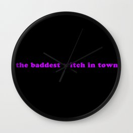 The Baddest Witch In Town Wall Clock