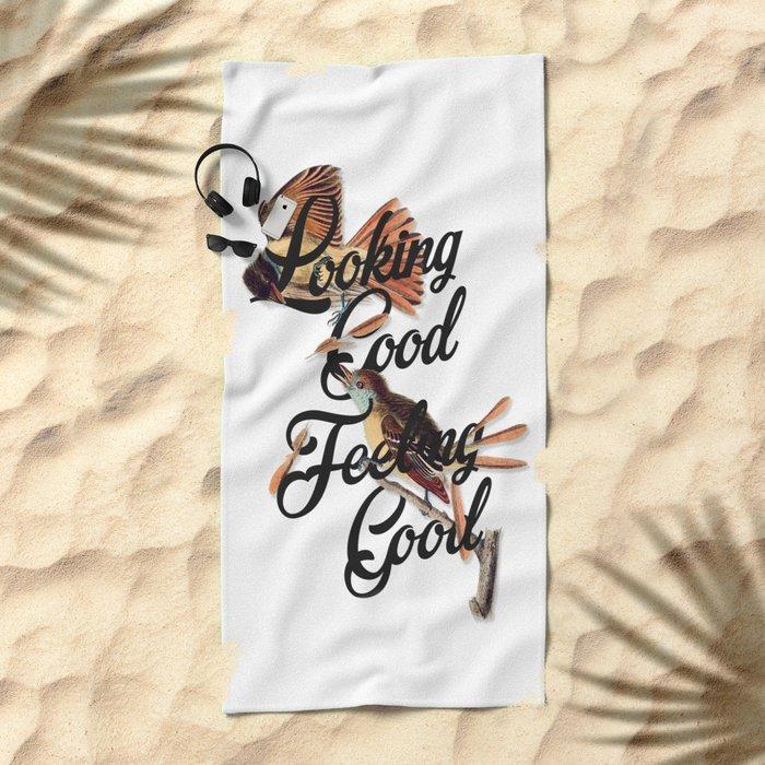 Looking Good, Feeling Good I Beach Towel