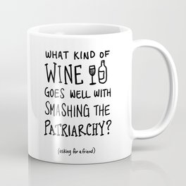 Smash the Patriarchy with Wine Coffee Mug