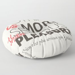 Jean Cocteau quote, nothing is more serious than pleasure, hedonism, enjoy life, live at full, art Floor Pillow