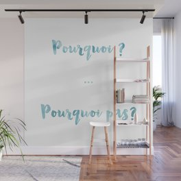 Why?Why not? Pourquoi? Pourquoi Pas? Blue French Quote Words Watercolour Typography Home Decor Wall Mural