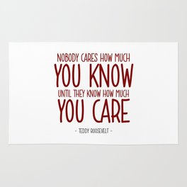 Knowing and Caring Quote - Teddy Roosevelt Rug