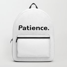 Patience. Backpack
