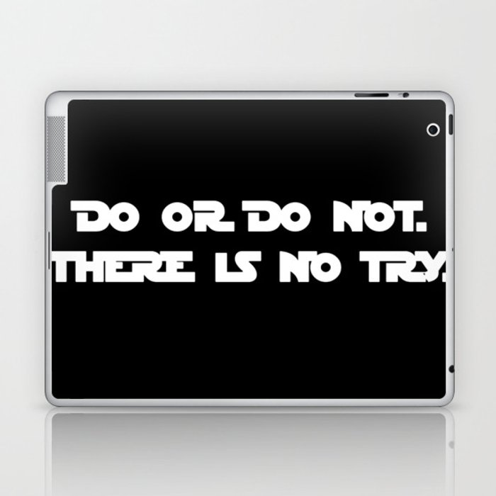 Do Or Do Not There Is No Try Yoda Quote Star War Laptop Ipad