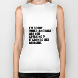 I'M sorry what are you speaking funny quote Biker Tank