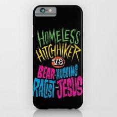 Homeless Hitchhiker VS Bear-Hugging Racist Jesus Slim Case iPhone 6s