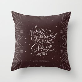Show Up Anyway Throw Pillow