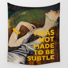 I Was Not Made to Be Subtle, Feminist Wall Tapestry