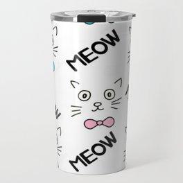 Cat Meow Meow Travel Mug