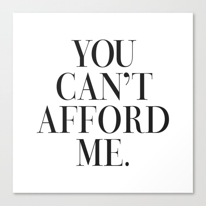 You Cant Afford Me Vogue Typography Canvas Print